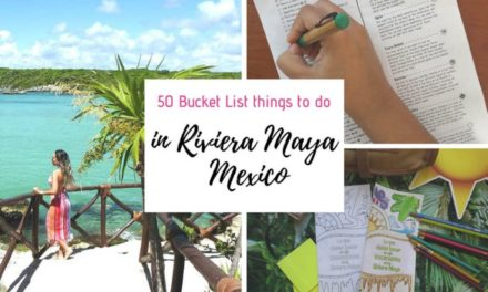 50 Bucket List Things To Do In Riviera Maya Mexico