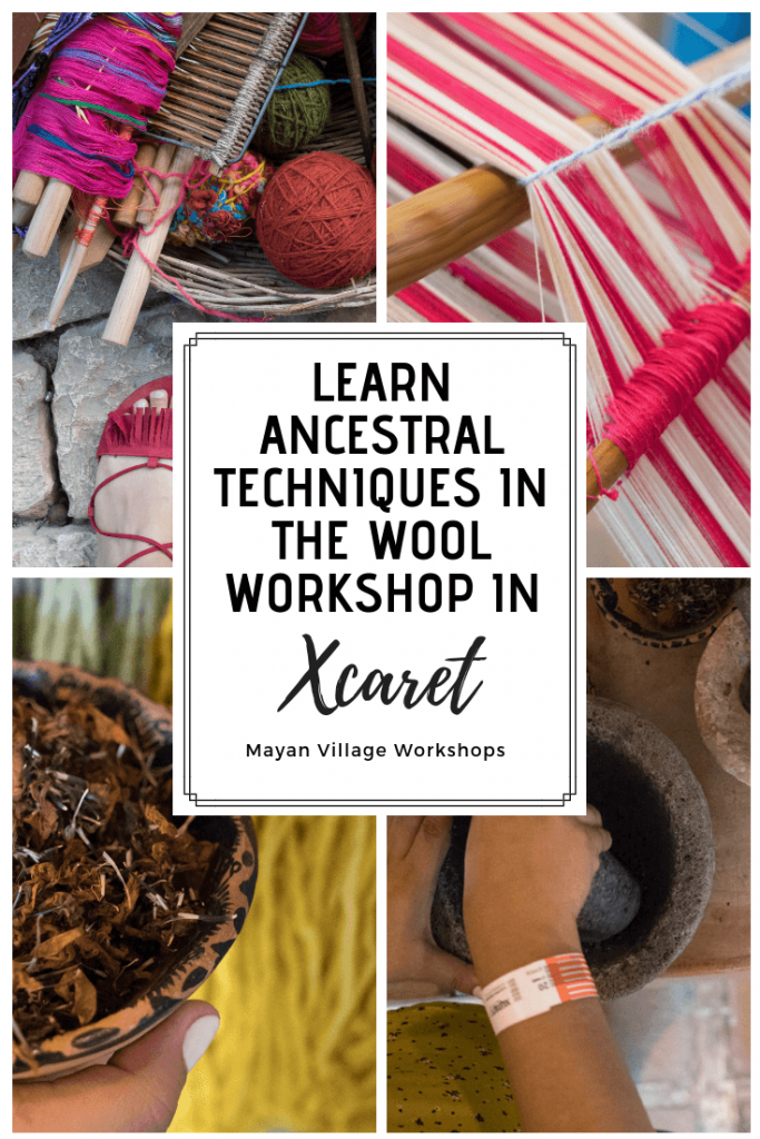 Wool-workshop-in-Xcaret-learn-ancestral-techniques-683x1024