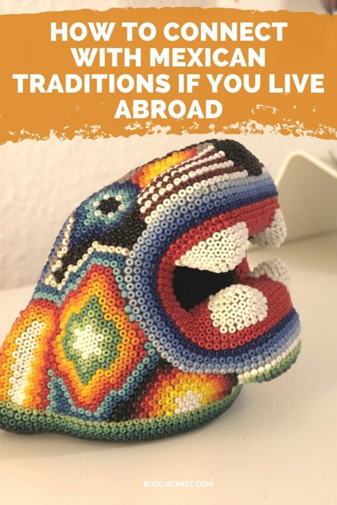 How to connect with Mexican traditions if you live abroad
