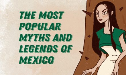 The most popular myths and legends of Mexico