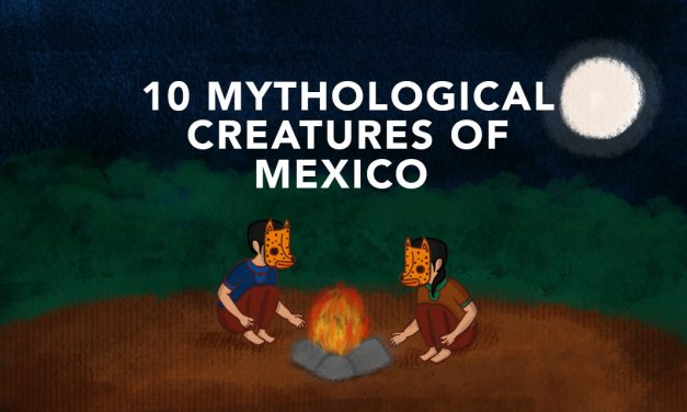 10 mythological creatures of Mexico